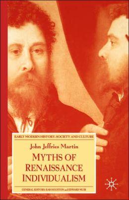 Myths Of Renaissance Individualism