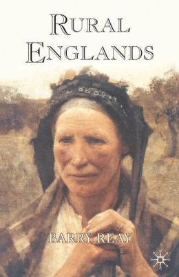 Rural Englands: Labouring Lives in the Nineteenth-Century