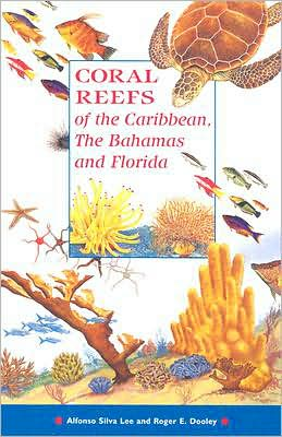 Coral Reefs: Of the Caribbean, the Bahamas, and Florida
