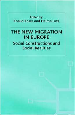 The New Migration in Europe: Social Constructions and Social Realities