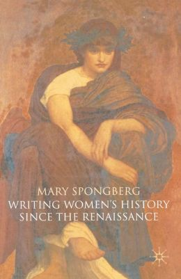 Writing Women's History Since the Renaissance