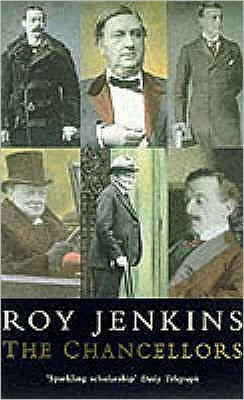 The Chancellors: A History of the Leaders of the British Exchequer, 1886-1947
