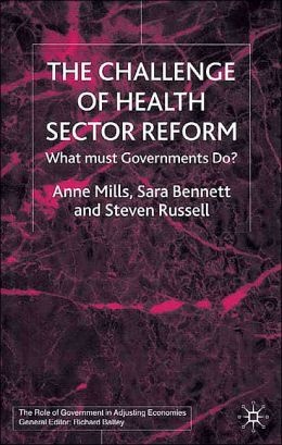 The Challenge of Health Sector Reform: What Must Governments Do?