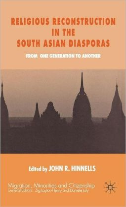Religious Reconstruction in the South Asian Diasporas: From One Generation to Another