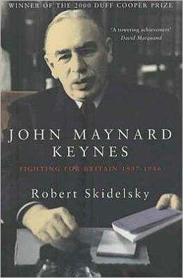 John Maynard Keynes: Fighting for Britain 1937-1946