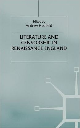 Literature and Censorship in Renaissance England