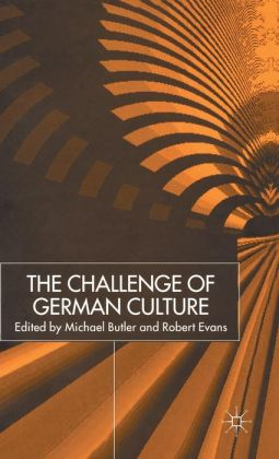 The Challenge of German Culture: Essays Presented to Wilfried Van der Will