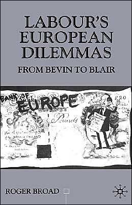 Labour's European Dilemmas Since 1945
