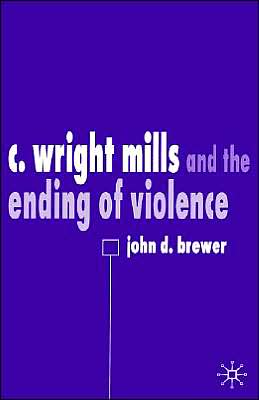 C. Wright Mills And The Ending Of Violence