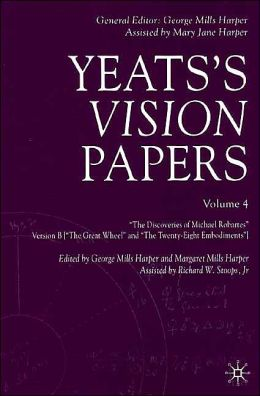 Yeats's Vision Papers Volume IV: The Discoveries of Michael Robartes