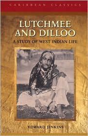 Lutchmee and Dilloo: A Study of West Indian Life