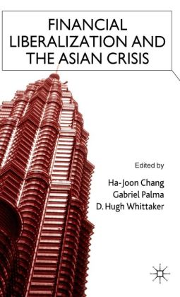 Financial Liberalization and the Asian Crisis
