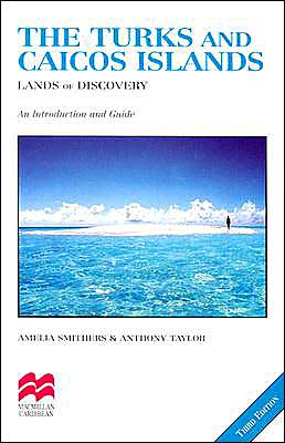 Turks and Caicos Islands: Lands of Discovery
