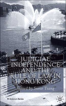 Judicial Independence and the Rule of Law in Hong Kong
