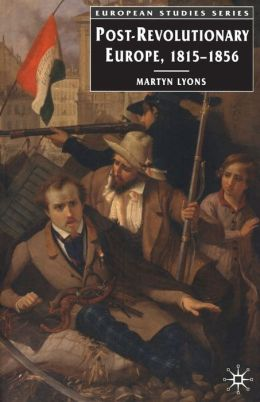 Post-Revolutionary Europe, 1815-1856 (European Studies Series)