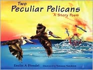 Two Peculiar Pelicans
