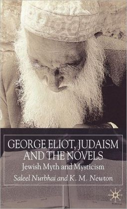 George Eliot, Judaism and the Novels: Jewish Myth and Mysticism