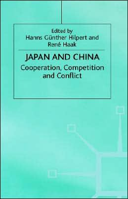 Japan and China: Cooperation, Competition and Conflict