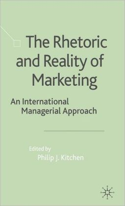 Rhetoric and Reality of Marketing: An International Managerial Approach