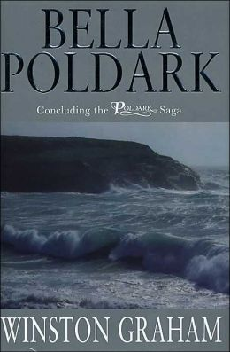 Bella Poldark: A Novel of Cornwall