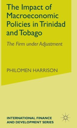 Impact of Macroeconomic Policies in Trinidad and Tobago: The Firm under Adjustment