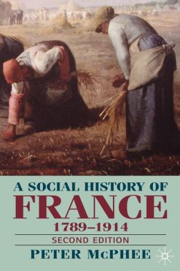 A Social History Of France, 1789-1914