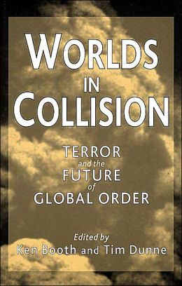 Worlds in Collision: Terror and the Future of Global Order