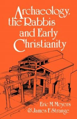 Archaeology, the Rabbis, & Early Christianity