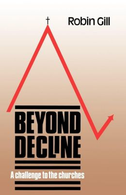 Beyond Decline: A Challenge of the Churches