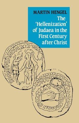 'Hellenization' of Judaea in the First Century after Christ