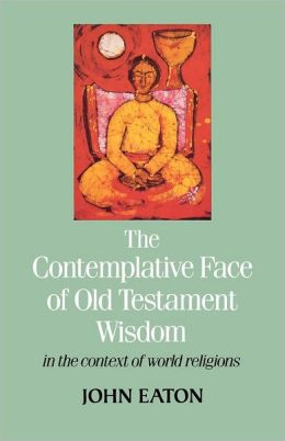 The Contemplative Face of Old Testament Wisdom in the context of world religions