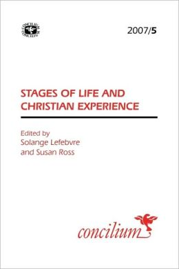 Concilium 2007/5 Stages Of Life And Christian Experience