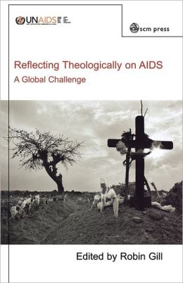 Reflecting Theologically On Aids A Global Challenge