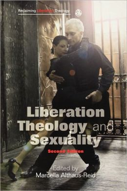 Liberation Theology And Sexuality Second Edition
