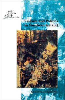 Culture and Politics in Northern Ireland