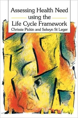 Assessing Health Need Using the Life Cycle Framework