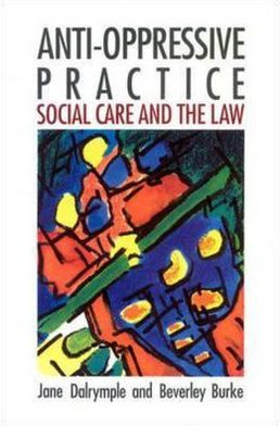 Anti-Oppressive Practice: Social Care and the Law