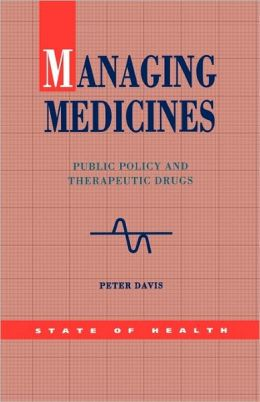 Managing Medicine: Public Policy and Therapeutic Drugs