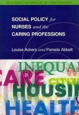 Social Policy for Nurses and the Caring Professions (Social Science for Nurses and the Caring Professions Series)