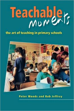 Teachable Moments: The Art of Teaching in Primary Schools
