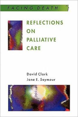 Reflections on Palliative Care (Facing Death Series): Sociological and Policy Perspectives