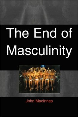 The End of Masculinity: The Confusion of Sexual Genesis and Sexual Difference in Modern Society