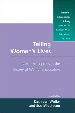 Telling Women's Lives: Narrative Inquiries in the History of Women's Education