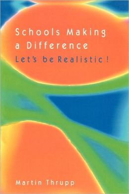 Schools Making a Difference--Let's Be Realistic!: School Mix, School Effectiveness and the Social Limits of Reform