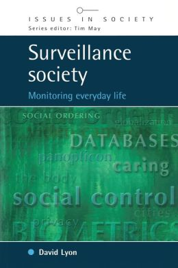 Surveillance Society: Monitoring Everyday Life