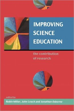 Improving Science Education: The Contribution of Research