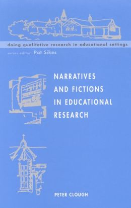 Narratives and Fictions in Educational Research