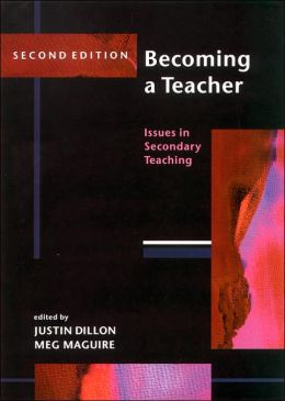 Becoming a Teacher: Issues in Secondary Teaching