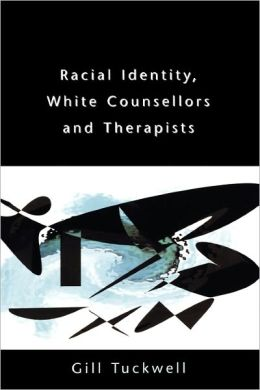 Racial Identity, White Counsellors and Therapists