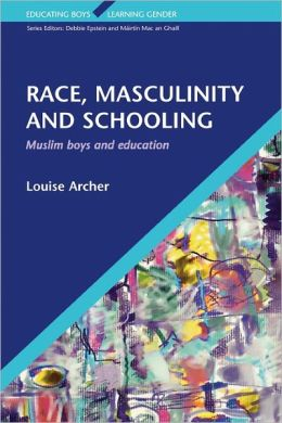 Race, Masculinity and Schooling (Educating Boys/Learning Gender Series)